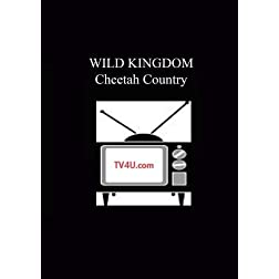 Wild Kingdom - Cheetah Country