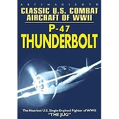 Classic U.S. Combat Aircraft WWII: P-47 Thunderbolt
