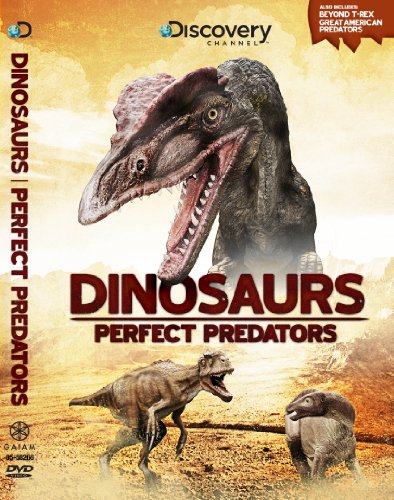 Dinosaurs: Perfect Predators
