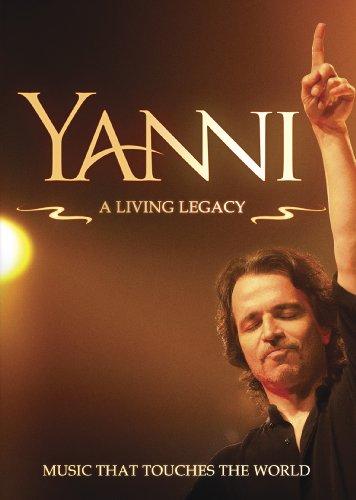 Yanni: A Living Legacy