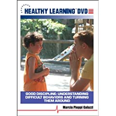 Good Discipline: Understanding Difficult Behaviors and Turning Them Around