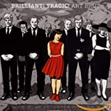Brilliant! Tragic! by Art Brut