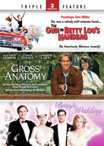 The Gun in Betty Lou's Handbag / Gross Anatomy / Betsy's Wedding- Triple Feature