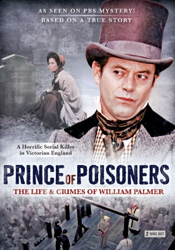 Prince of Prisoners: The Life and Crimes of William Palmer