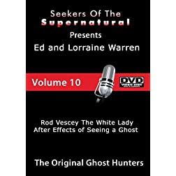 Ed and Lorraine Warren Rod Vescey and the White Lady and after Effects of Seeing a Ghost