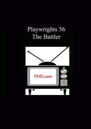 Playwrights 56 - The Battler