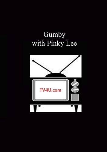 Gumby - with Pinky Lee