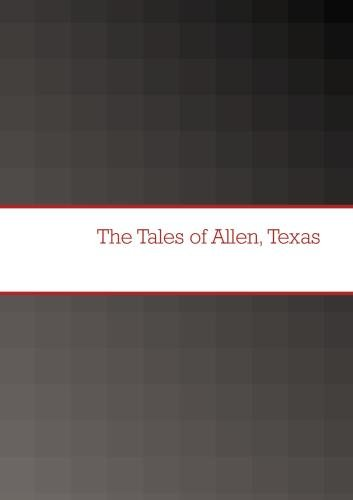 The Tales of Allen, Texas