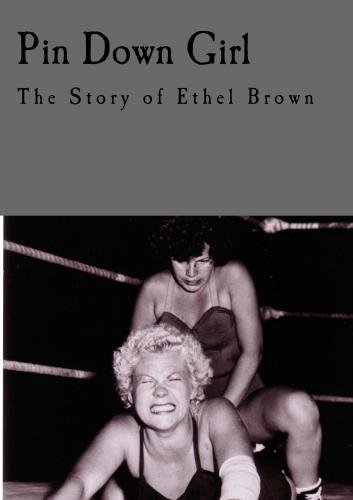 Pin Down Girl: The Story Of Ethel Brown