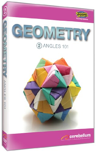 Teaching Systems Geometry Module 2: Angles 101