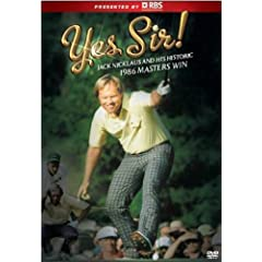 Yes Sir, Jack Nicklaus and the Historic 1986 Masters Victory DVD