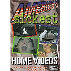 America's Sickest Home Video No. 1