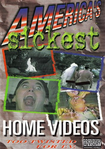 America's Sickest Home Video No. 1