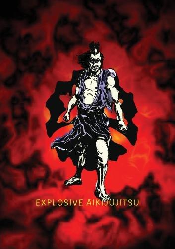 Explosive Aikijujutsu