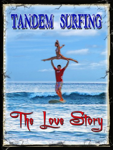 Tandem Surfing: The Love Story
