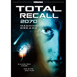 Total Recall 2070: Machine Dreams