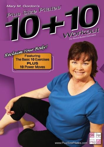 Plus Size Pilates(r) 10 + 10 Workout - The Basic 10 Exercises Plus 10 Power Moves