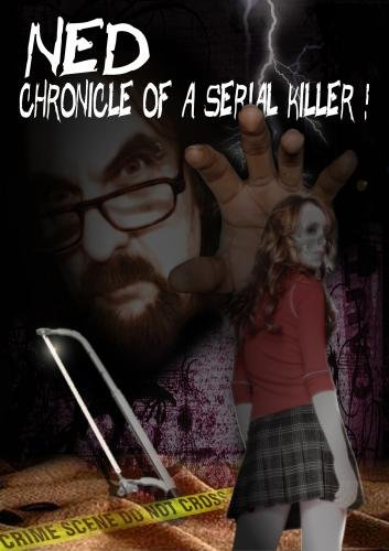 NED...Chronicle of a serial killer!