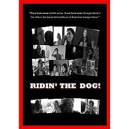 Ridin' the Dog!