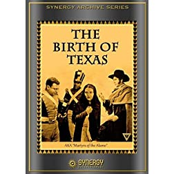 The Birth of Texas (aka Martyrs of the Alamo) (1915)