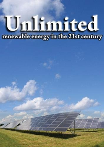 Unlimited: Renewable Energy in the 21st Century