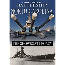 BATTLESHIP NORTH CAROLINA; The Showboat Legacy