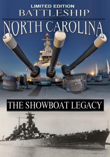 BATTLESHIP NORTH CAROLINA; The Showboat Legacy