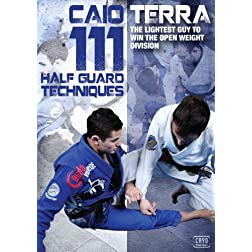111 Half Guard Techniques with Caio Terra