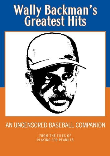 Wally Backman's Greatest Hits Uncensored (NSFW)
