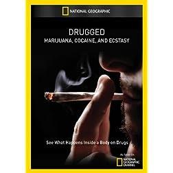Drugged: Marijuana, Cocaine, and Ecstasy