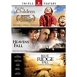 Heaven's Fall / Blue Ridge Fall / For the Children - Triple Feature