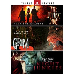 The Other Side / Grim / Night Junkies - Triple Feature