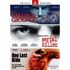 The Killing Grounds / Diary of a Serial Killer / One Last Ride - Triple Feature
