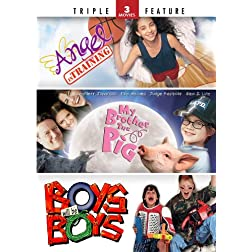My Brother the Pig / Angel in Training / Boys Will Be Boys - Triple Feature