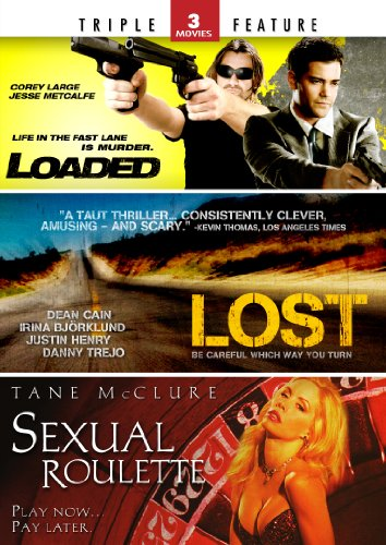 Loaded / Lost / Sexual Roulette - Triple Feature
