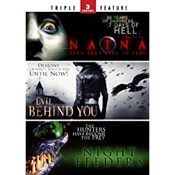 Naina / Evil Behind You / Night Feeders - Triple Feature