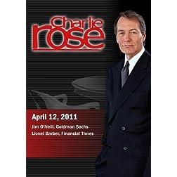Charlie Rose - Jim O'Neill / Lionel Barber (April 12, 2011)
