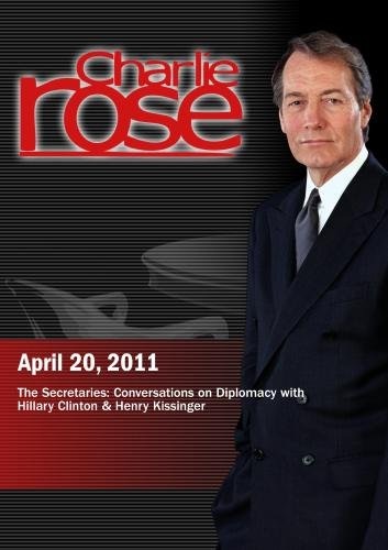Charlie Rose - Hillary Clinton & Henry Kissinger (April 20, 2011)