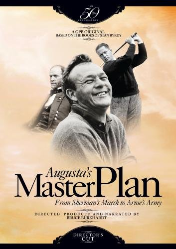 Augusta's Master Plan: From Sherman's March to Arnie's Army-Director's Cut
