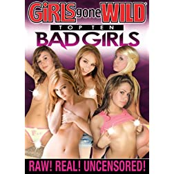 Girls Gone Wild: Top Ten Bad Girls