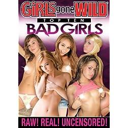 Girls Gone Wild: Top Ten Bad Girls