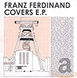 Covers E.P. by Franz Ferdinand