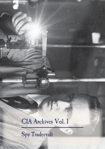 CIA Archives Vol. 1: Spy Tradecraft