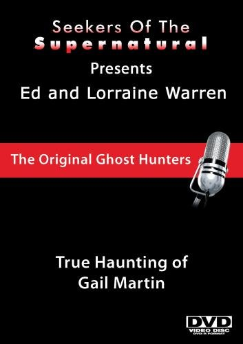 Ed and Lorraine Warren: True Haunting of Gail Martin