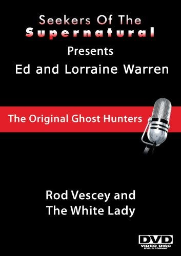 Ed and Lorraine Warren: Rod Vescey and The White Lady