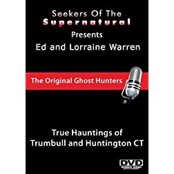 Ed and Lorraine Warren: True Hauntings of Trumbull and Huntington  CT