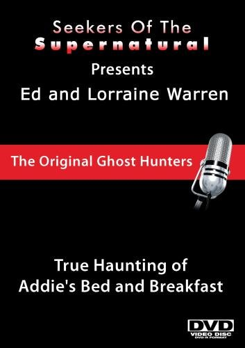 Ed and Lorraine Warren: True Haunting of Addie?s Bed and Breakfast