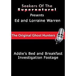 Ed and Lorraine Warren Presents:  Addie's Haunted Bed and Breakfast Investigation Footage
