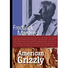 American Grizzly: Frederick Manfred