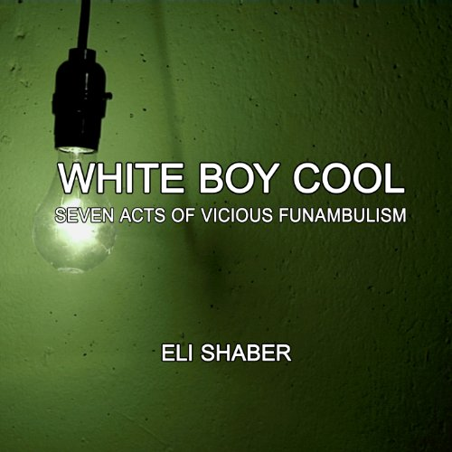White Boy Cool: Seven Acts of Vicious Funambulism